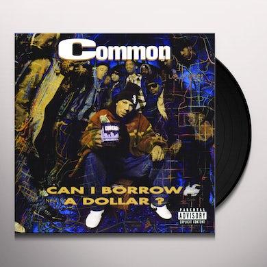 Common CAN I BORROW A DOLLAR Vinyl Record