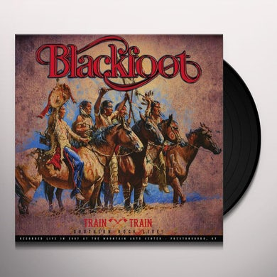 Blackfoot TRAIN TRAIN - SOUTHERN ROCK LIVE! Vinyl Record