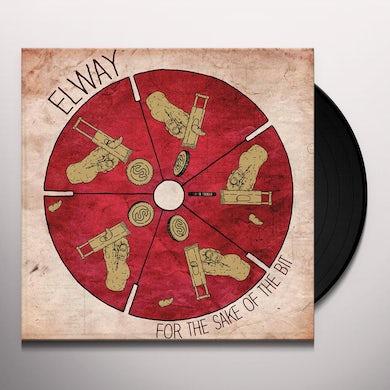 Elway FOR THE SAKE OF THE BIT Vinyl Record