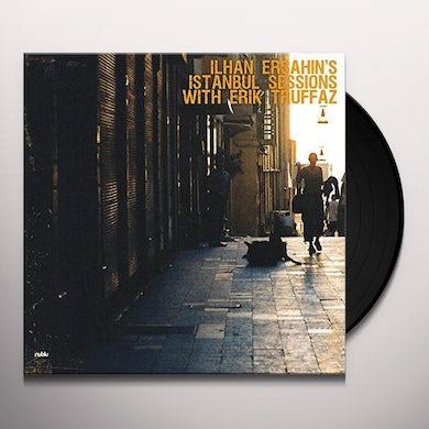 Ersahin Ilhan / Erik Truffaz ISTANBUL SESSIONS Vinyl Record