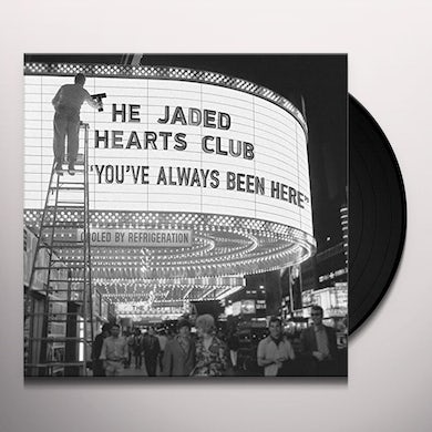 The Jaded Hearts Club YOU'VE ALWAYS BEEN HERE Vinyl Record
