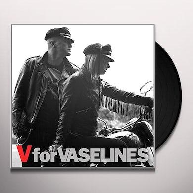 V FOR VASELINES Vinyl Record