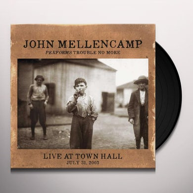 John Mellencamp PERFORMS TROUBLE NO MORE LIVE AT TOWN HALL Vinyl Record