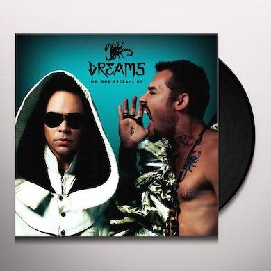 Dreams NO ONE DEFEATS US Vinyl Record