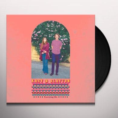 Kacy & Clayton CARRYING ON Vinyl Record