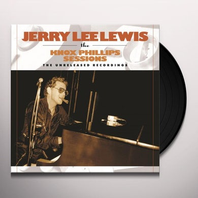 Jerry Lee Lewis KNOX PHILLIPS SESSIONS: THE UNRELEASED RECORDINGS Vinyl Record