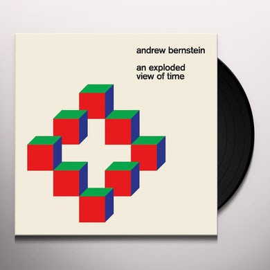 Andrew Bernstein AN EXPLODED VIEW OF TIME Vinyl Record