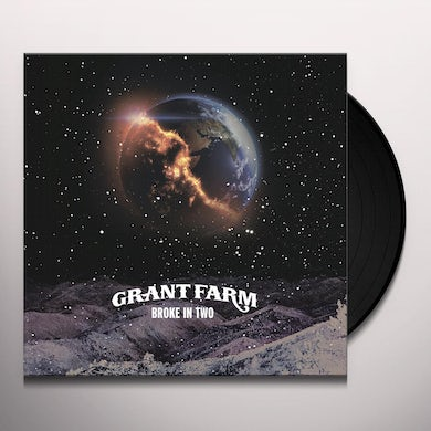 Grant Farm BROKE IN TWO Vinyl Record