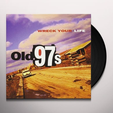Old 97's WRECK YOUR LIFE Vinyl Record