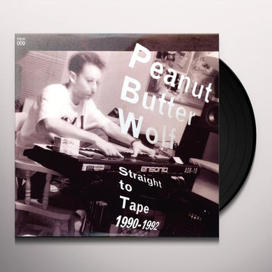 Peanut Butter Wolf STRAIGHT TO TAPE 1990-1992 Vinyl Record
