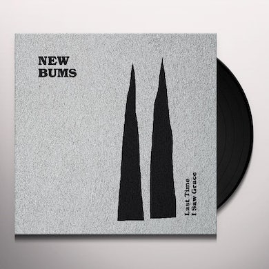 New Bums Last Time I Saw Grace Vinyl Record