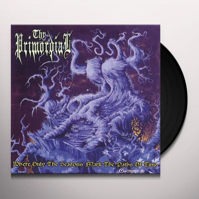 Thy Primordial WHERE ONLY THE SEASONS MARK THE PATHS OF TIME Vinyl Record