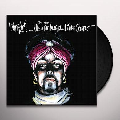 Matt Mays WHEN THE ANGELS MAKE CONTACT Vinyl Record