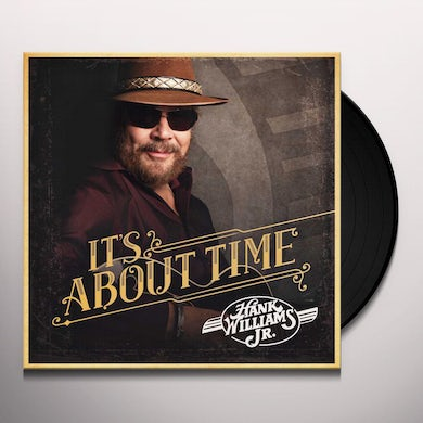 Hank Williams Jr. IT'S ABOUT TIME Vinyl Record
