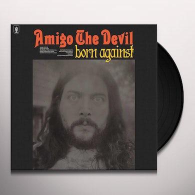 Amigo the Devil Born Against (LP) Vinyl Record