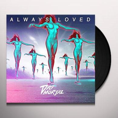 Das Mortal ALWAYS LOVED Vinyl Record