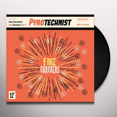 Pyrotechnist FIRE CRACKERS Vinyl Record