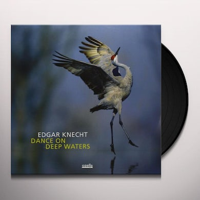 Edgar Knecht DANCE ON DEEP WATERS Vinyl Record