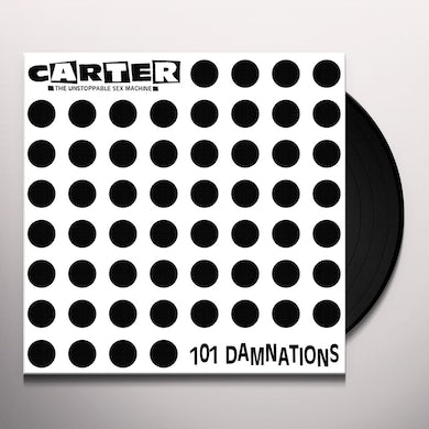 Carter The Unstoppable Sex Machine 101 DAMNATIONS Vinyl Record