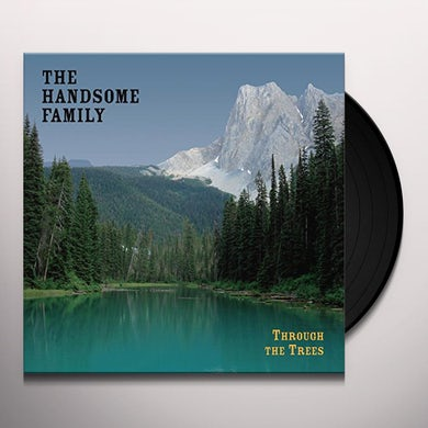 The Handsome Family THROUGH THE TREES (20TH ANNIVERSARY EDITION) Vinyl Record