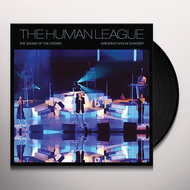 The Human League SOUND OF THE CROWD: GREATEST HITS LIVE Vinyl Record