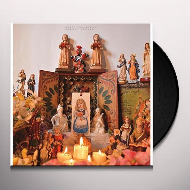 Meridian Brothers DONDE ESTAS MARIA Vinyl Record