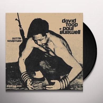 Daivd Toop / Daivd Burwell SUTTLE SCULPTURE Vinyl Record