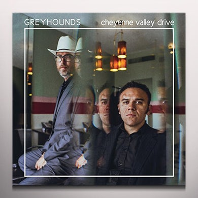 Greyhounds CHEYENNE VALLEY DRIVE - Limited Edition Colored Vinyl Record