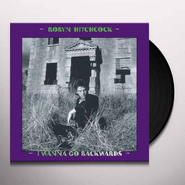 Robyn Hitchcock I WANNA GO BACKWARDS Vinyl Record