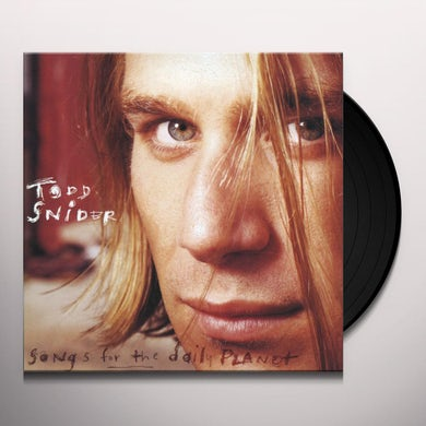 Todd Snider SONGS FOR THE DAILY PLANET Vinyl Record