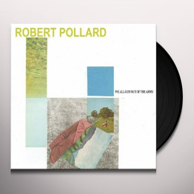 Robert Pollard WE ALL GOT OUT OF THE ARMY Vinyl Record