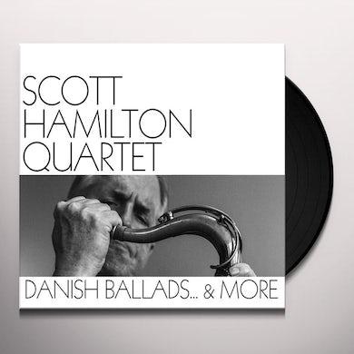 Scott Quartet Hamilton DANISH BALLADS & MORE Vinyl Record