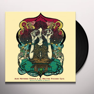 Acid Mothers Temple & Melting Paraiso U.F.O. REVERSE OF REBIRTH IN UNIVERSE Vinyl Record