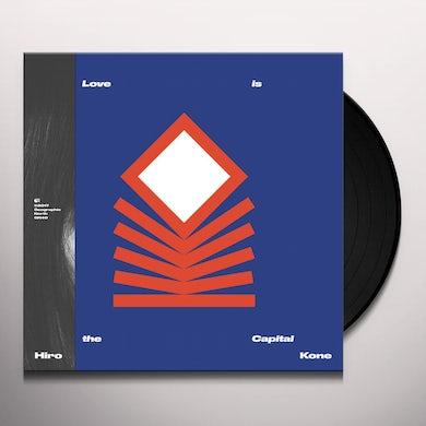 Hiro Kone LOVE IS THE CAPITAL Vinyl Record