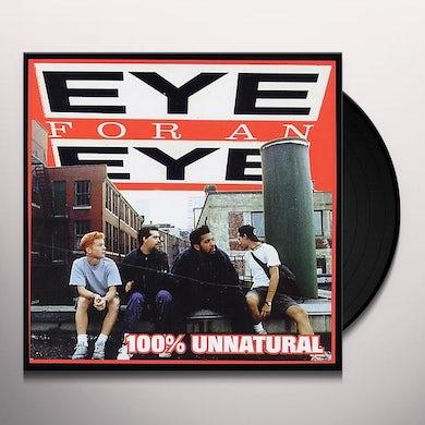 Eye For An Eye 100% UNNATURAL Vinyl Record