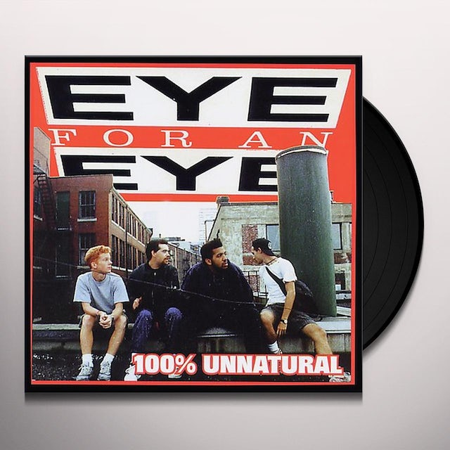 Eye For An Eye 100% UNNATURAL Vinyl Record