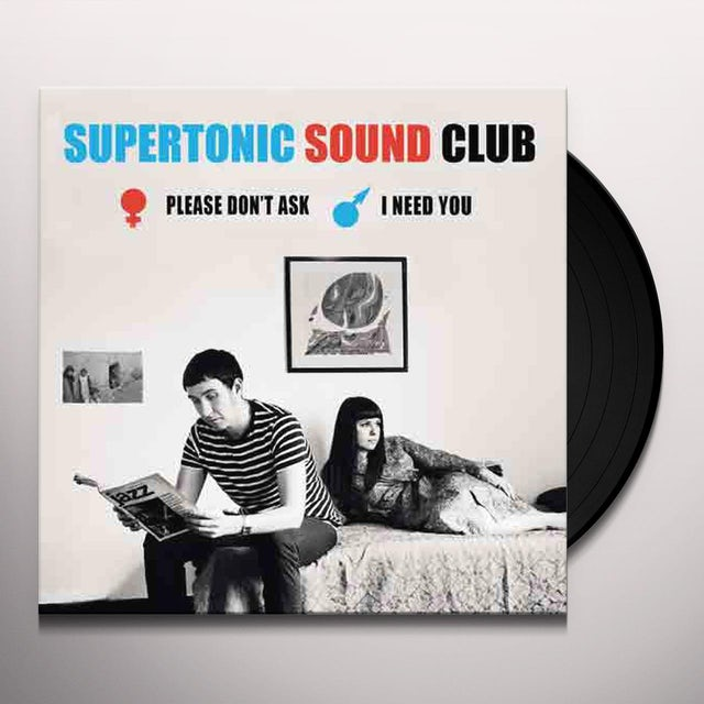 SUPERTONIC SOUND CLUB PLEASE DON'T ASK / I NEED YOU Vinyl Record