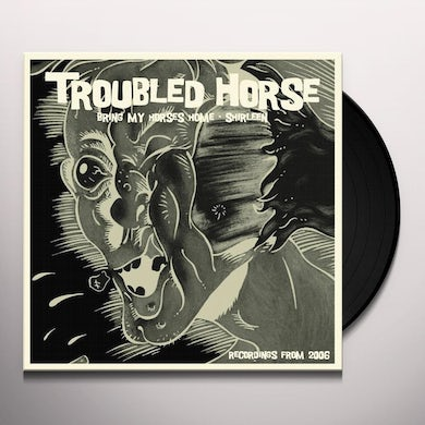 Troubled Horse BRING MY HORSES HOME Vinyl Record