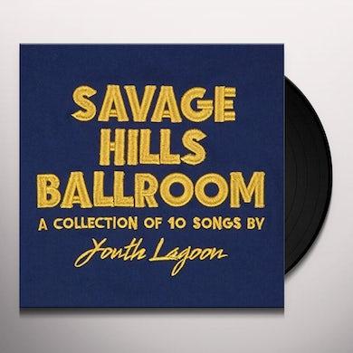 Youth Lagoon SAVAGE HILLS BALLROOM Vinyl Record