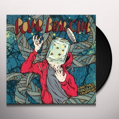 Polar Bear Club SOMETIMES THINGS JUST DISAPPEAR Vinyl Record