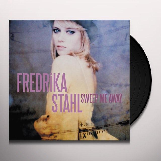 Fredrika Stahl SWEEP ME AWAY Vinyl Record