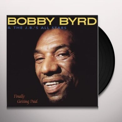 Bobby Byrd & Jb's FINALLY GETTING PAID Vinyl Record - Holland Release