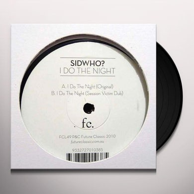 Sidwho I DO THE NIGHT Vinyl Record