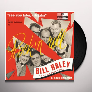 Bill Haley / The Comets See You Later, Alligator Vinyl Record