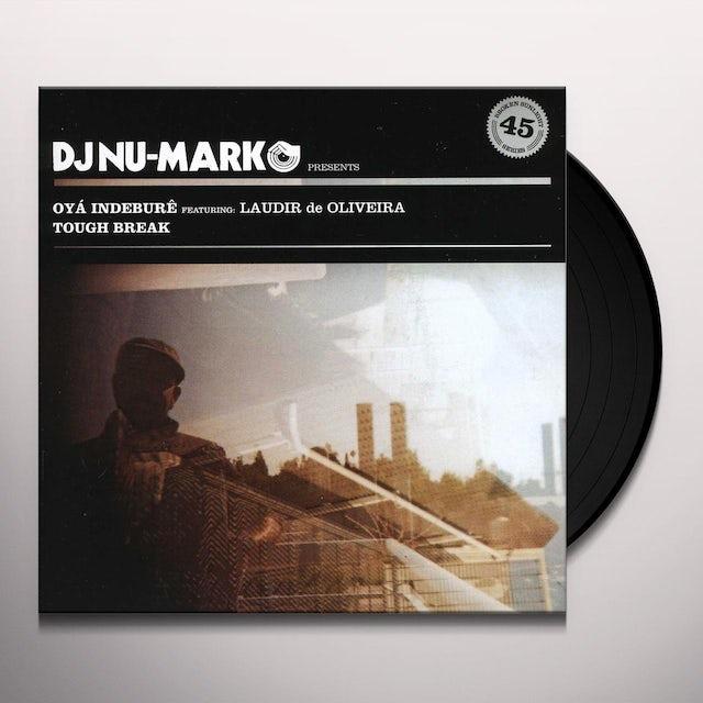 Dj Nu-Mark OYA / TOUGH BREAK Vinyl Record