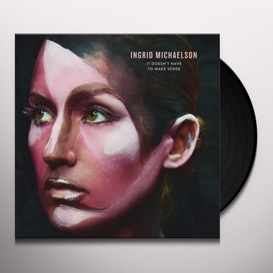 It Doesn't Have To Make Sense (LP) Vinyl Record