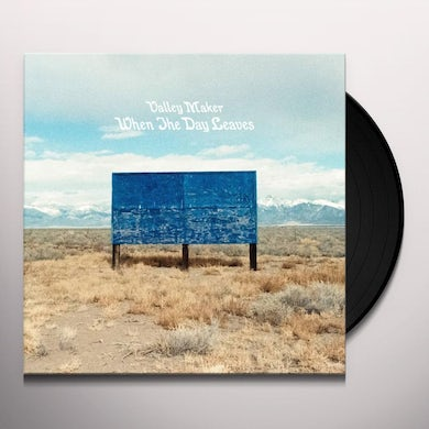 Valley Maker WHEN THE DAY LEAVES Vinyl Record