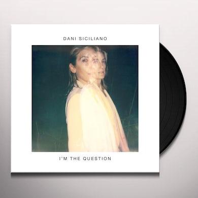 Dani Siciliano I'M THE QUESTION Vinyl Record