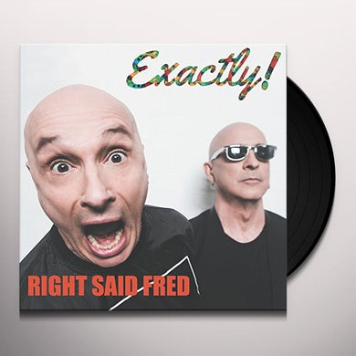 Right Said Fred EXACTLY! Vinyl Record