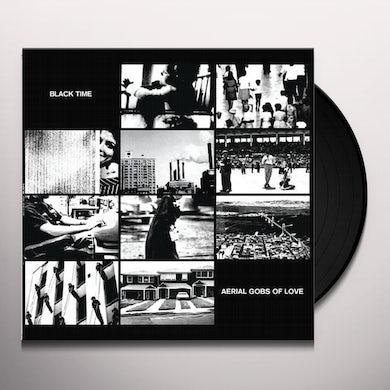 Black Time AERIAL GOBS OF LOVE Vinyl Record
